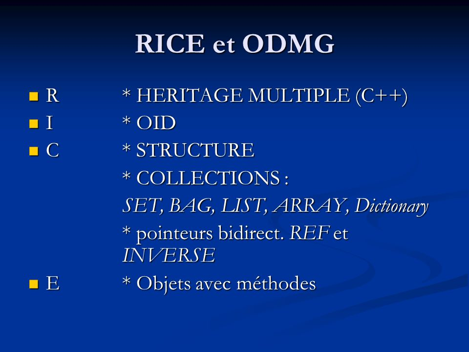 RICE et ODMG R * HERITAGE MULTIPLE (C++) I * OID C * STRUCTURE