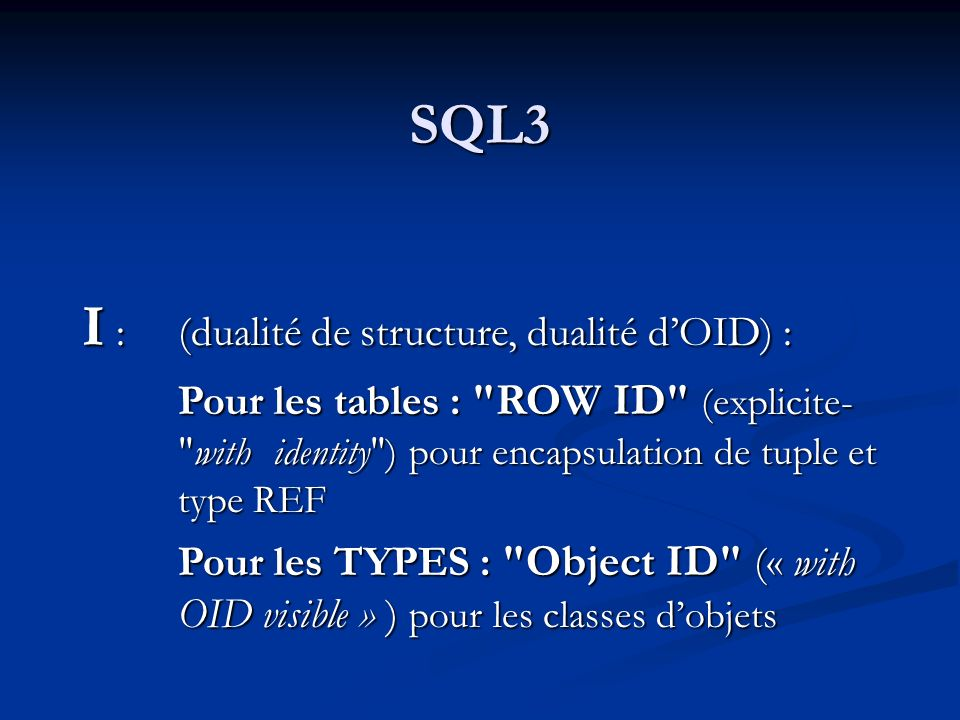 I : (dualité de structure, dualité d'OID) :