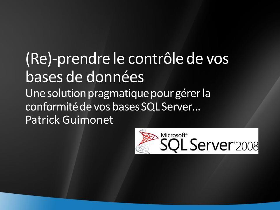 (Re)-prendre le contrôle de vos bases de données Une solution pragmatique pour gérer la conformité de vos bases SQL Server…