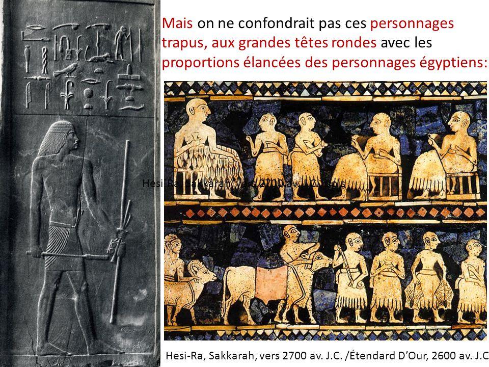 Hesi-Ra, Sakkarah, vers 2700 av. J.C. /Étendard D'Our, 2600 av. J.C.