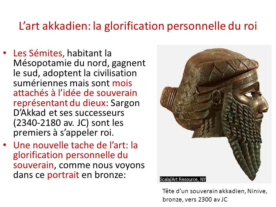 L'art akkadien: la glorification personnelle du roi
