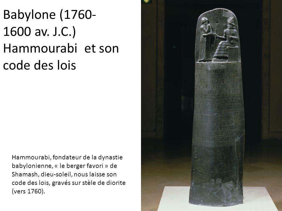 Babylone (1760-1600 av. J.C.) Hammourabi et son code des lois