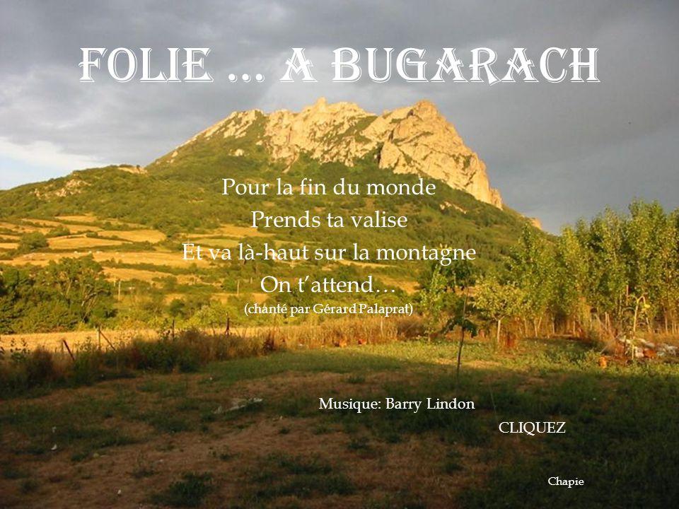 FOLIE … A BUGARACH Pour la fin du monde Prends ta valise