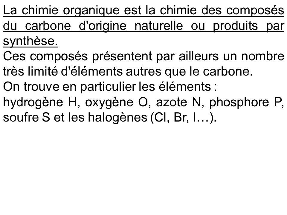 La chimie organique est la chimie des composés du carbone d origine naturelle ou produits par synthèse.