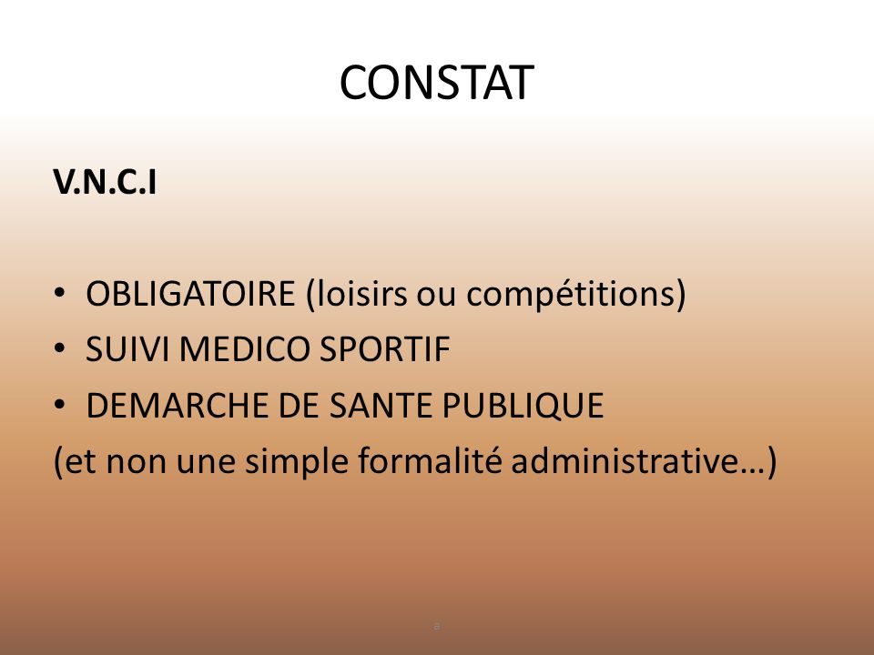 CONSTAT V.N.C.I OBLIGATOIRE (loisirs ou compétitions)