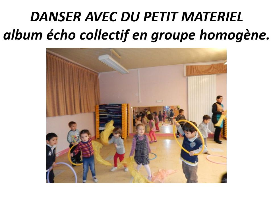 DANSER AVEC DU PETIT MATERIEL album écho collectif en groupe homogène.