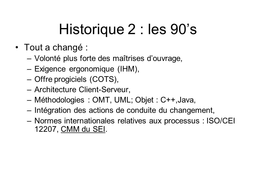 Historique 2 : les 90's Tout a changé :