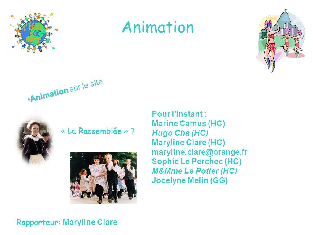 Animation Animation sur le site Pour l instant : Marine Camus (HC)