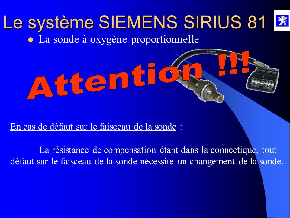 Attention !!! La sonde à oxygène proportionnelle