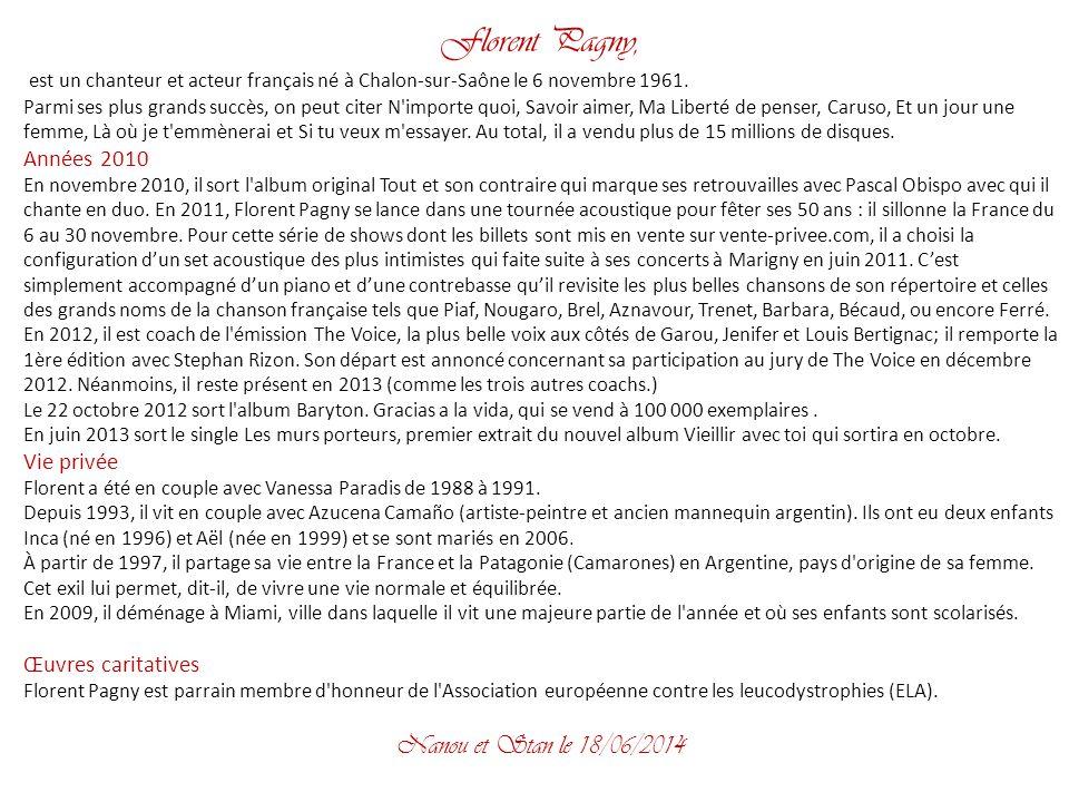 Florent Pagny, est un chanteur et acteur français né à Chalon-sur-Saône le 6 novembre 1961.