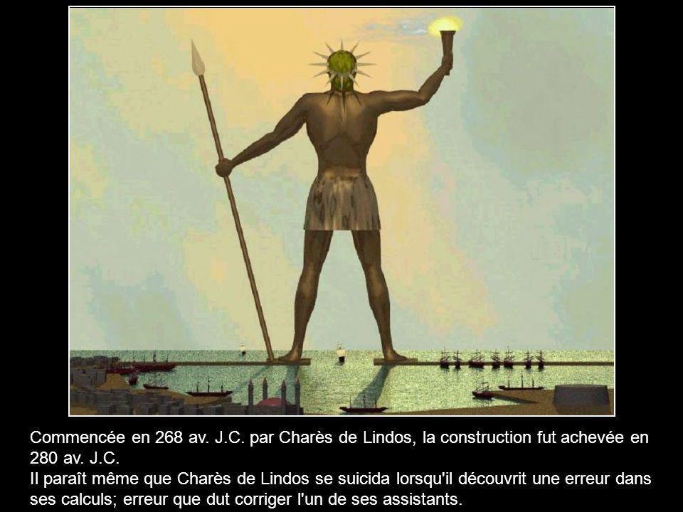 Commencée en 268 av. J.C. par Charès de Lindos, la construction fut achevée en 280 av.