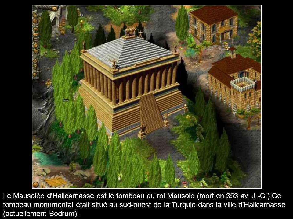 Le Mausolée d Halicarnasse est le tombeau du roi Mausole (mort en 353 av.