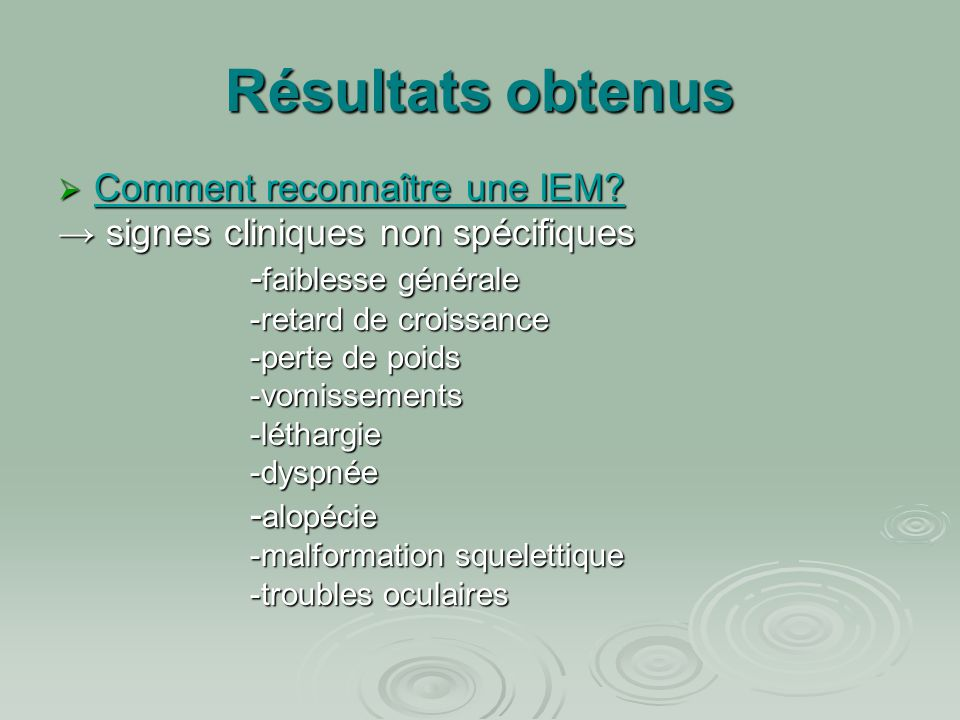 Résultats obtenus Comment reconnaître une IEM
