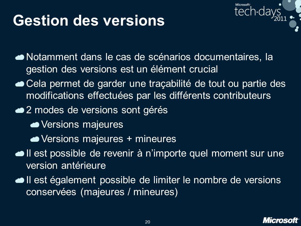 Gestion des versions Notamment dans le cas de scénarios documentaires, la gestion des versions est un élément crucial.
