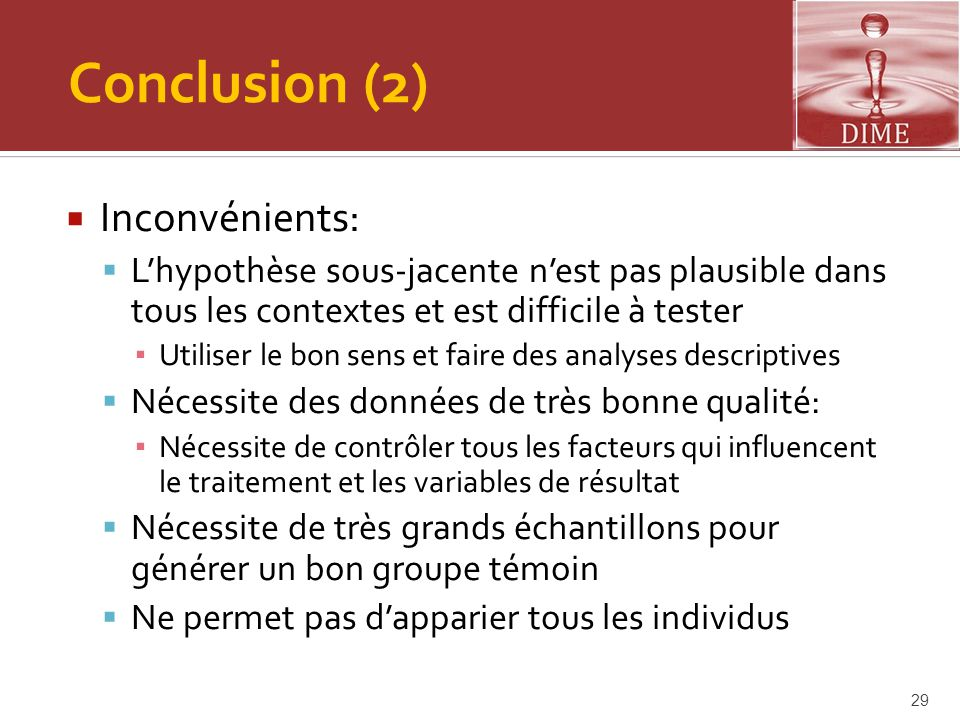 Conclusion (2) Inconvénients: