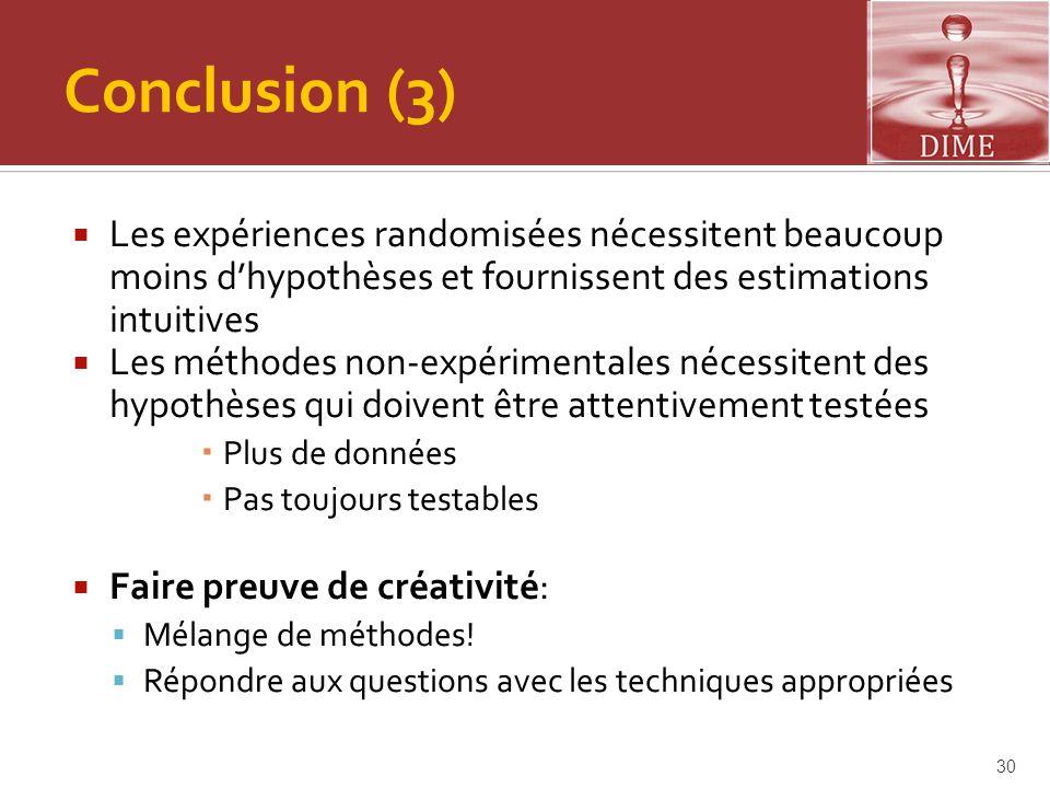 Conclusion (3) Les expériences randomisées nécessitent beaucoup moins d'hypothèses et fournissent des estimations intuitives.