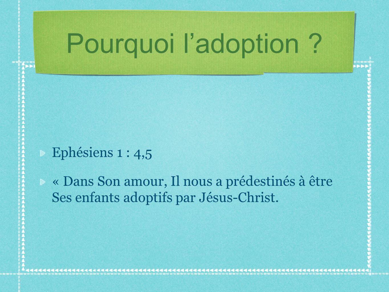 Pourquoi l'adoption Ephésiens 1 : 4,5