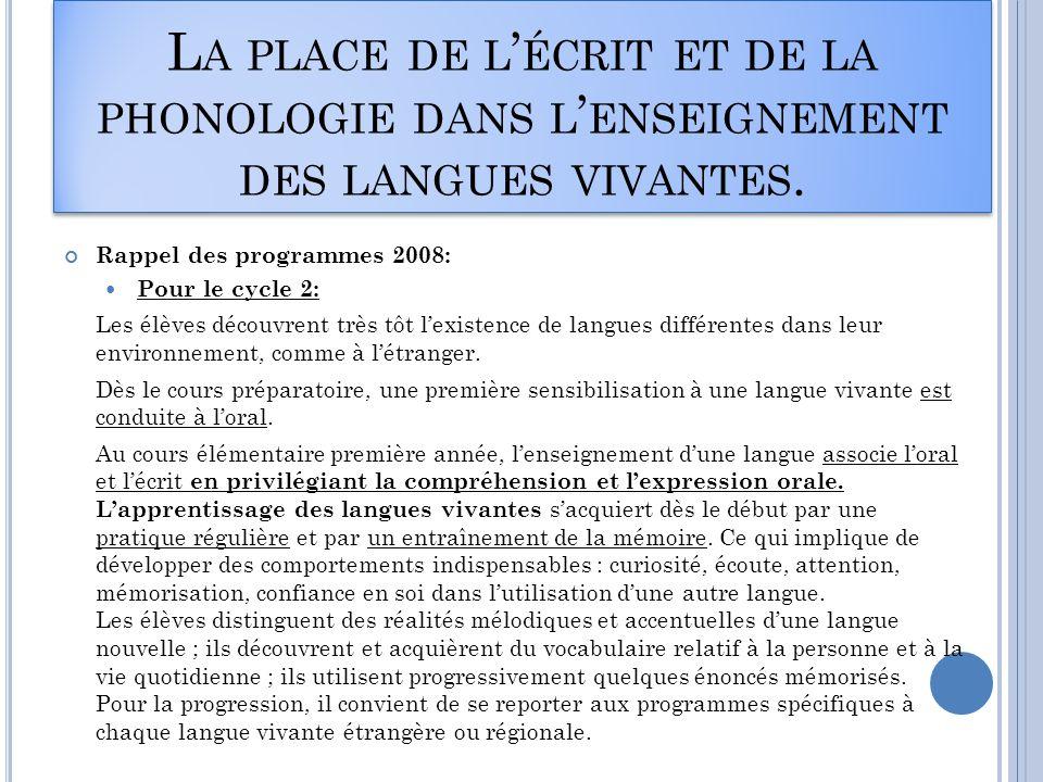 La place de l'écrit et de la phonologie dans l'enseignement des langues vivantes.