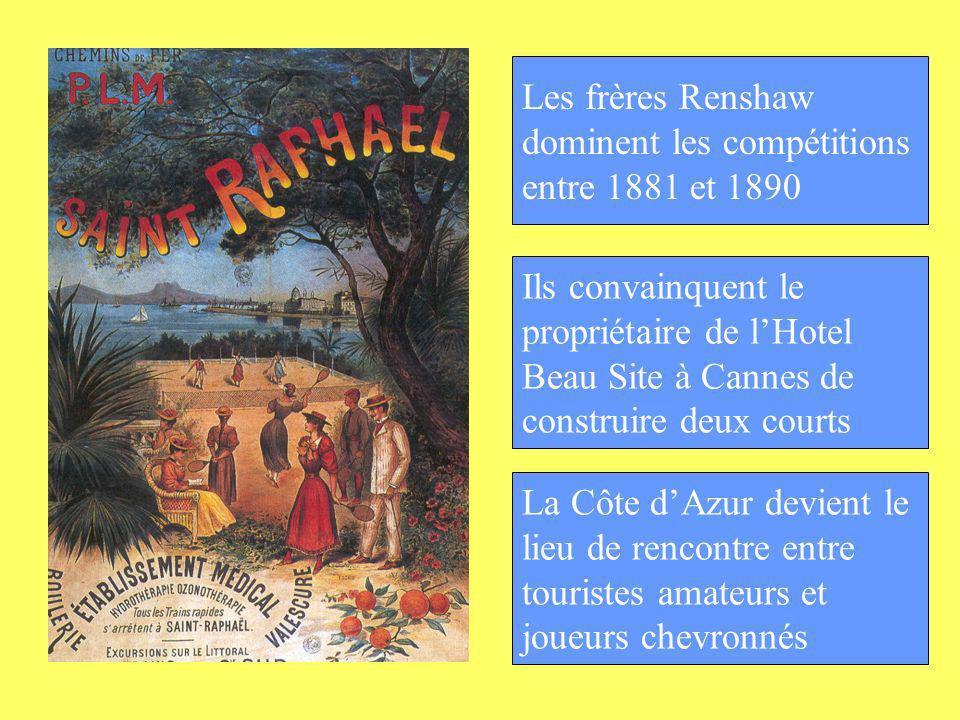 Les frères Renshaw dominent les compétitions. entre 1881 et 1890. Ils convainquent le. propriétaire de l'Hotel.