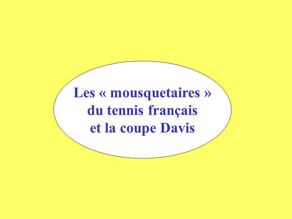 Les « mousquetaires » du tennis français et la coupe Davis