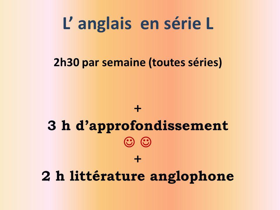 L' anglais en série L + 3 h d'approfondissement  