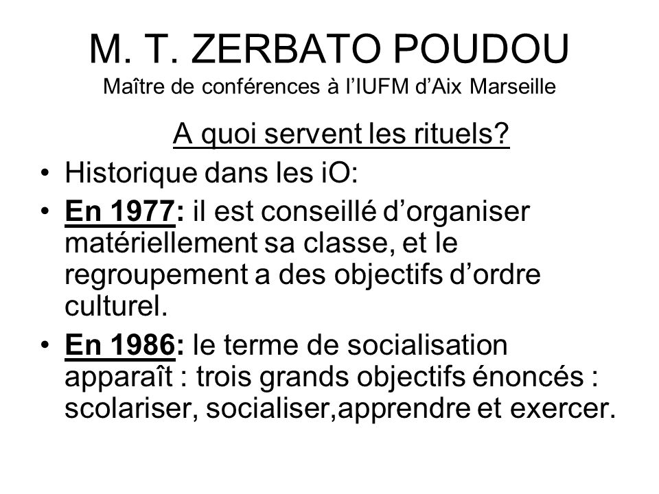 M. T. ZERBATO POUDOU Maître de conférences à l'IUFM d'Aix Marseille
