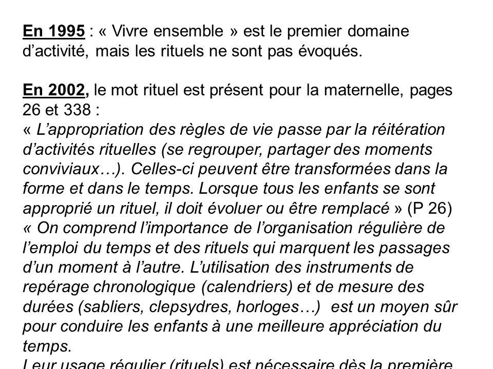 En 1995 : « Vivre ensemble » est le premier domaine d'activité, mais les rituels ne sont pas évoqués.
