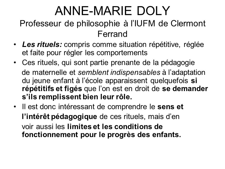 ANNE-MARIE DOLY Professeur de philosophie à l'IUFM de Clermont Ferrand