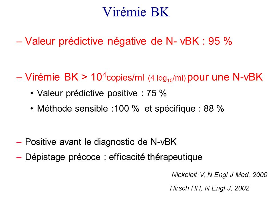 Virémie BK Valeur prédictive négative de N- vBK : 95 %