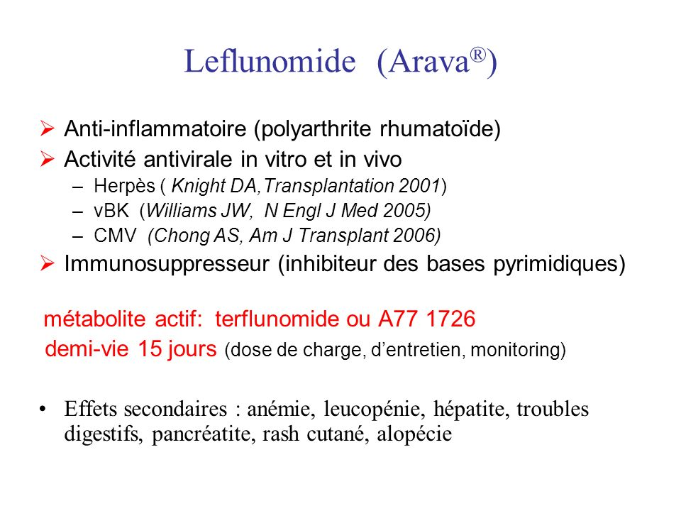 Leflunomide (Arava®) Anti-inflammatoire (polyarthrite rhumatoïde)