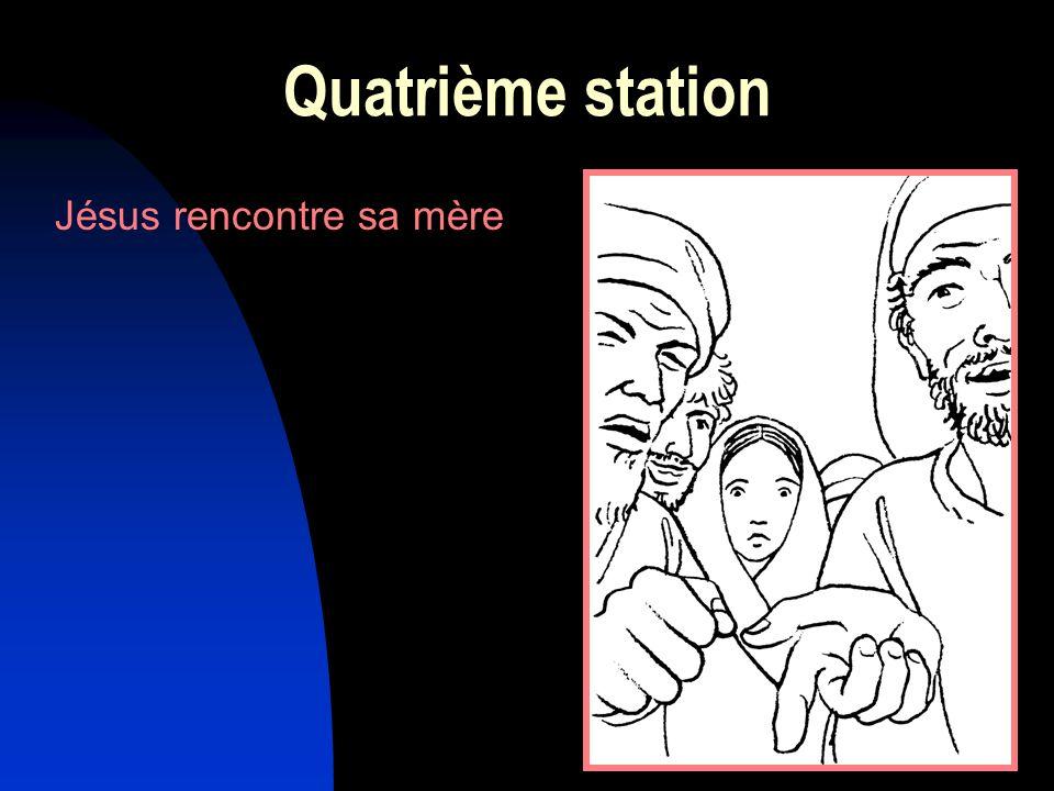 Quatrième station Jésus rencontre sa mère