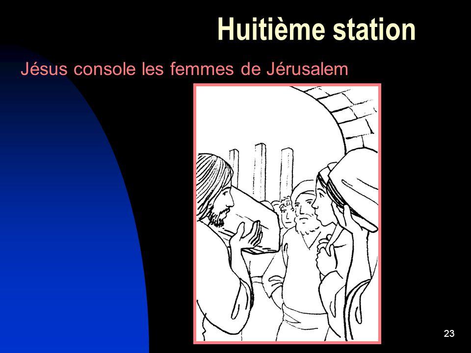 Huitième station Jésus console les femmes de Jérusalem