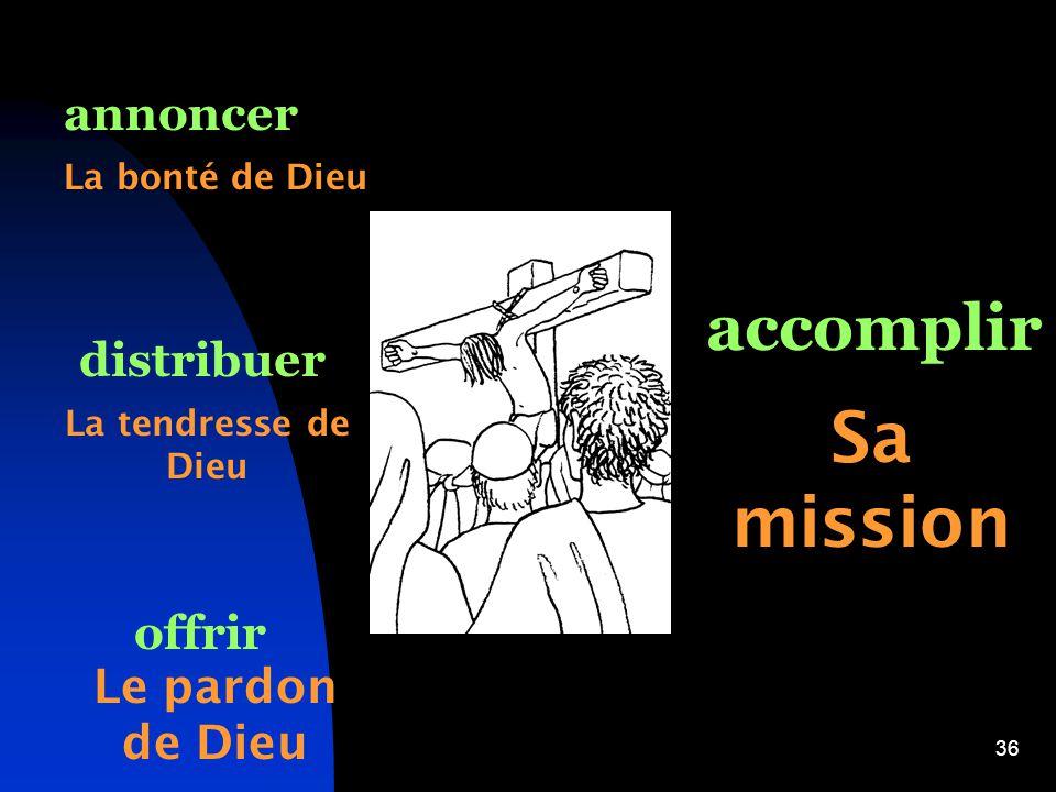 Sa mission accomplir annoncer distribuer offrir Le pardon de Dieu