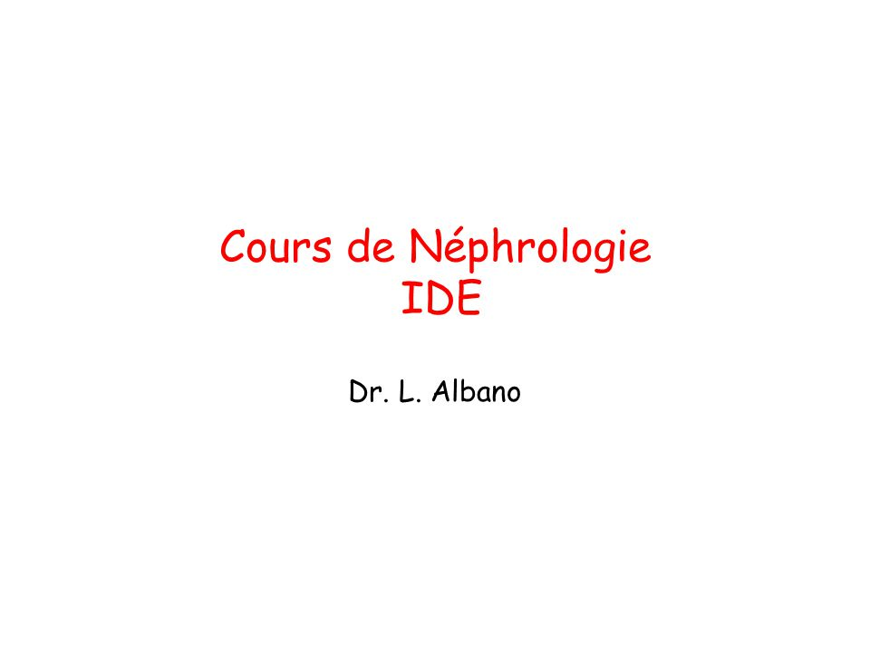 Cours de Néphrologie IDE