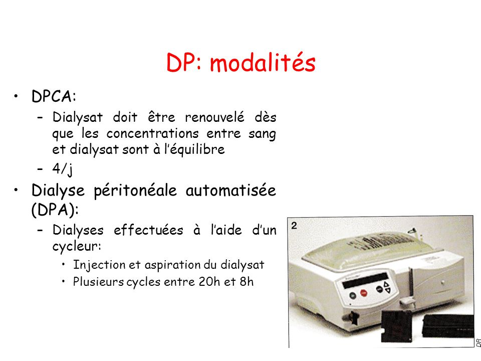 DP: modalités DPCA: Dialyse péritonéale automatisée (DPA):