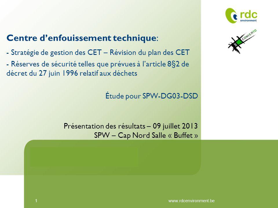 Centre d'enfouissement technique: - Stratégie de gestion des CET – Révision du plan des CET - Réserves de sécurité telles que prévues à l'article 8§2 de décret du 27 juin 1996 relatif aux déchets