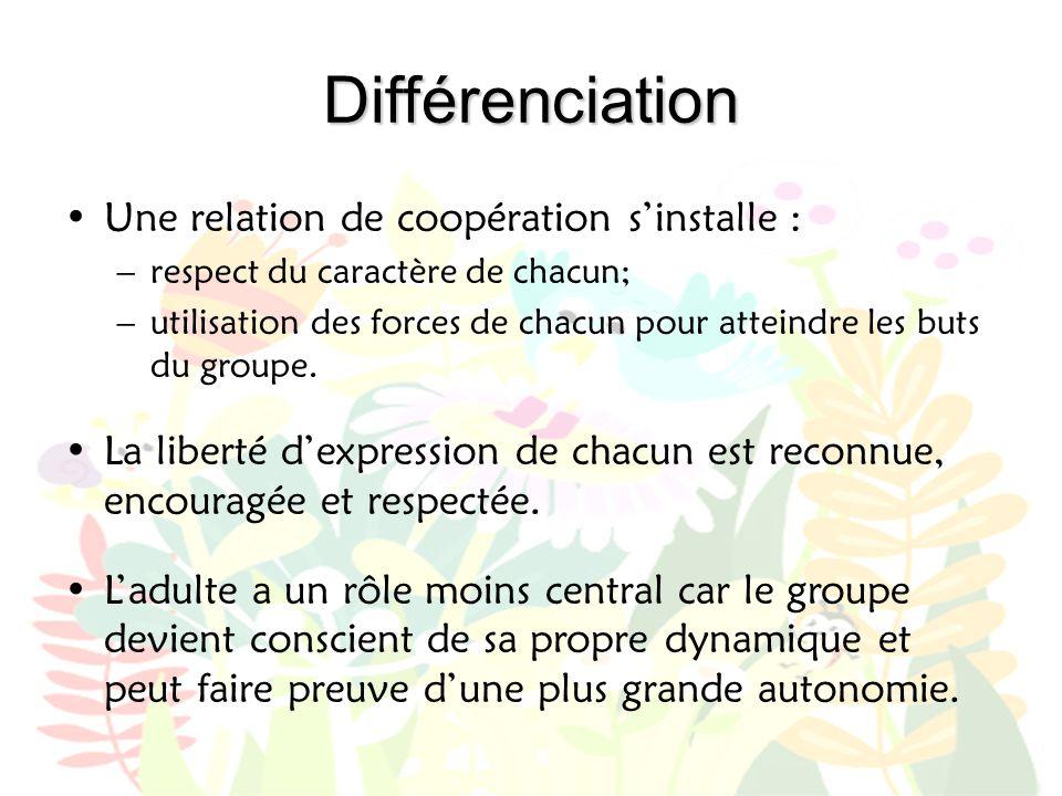 Différenciation Une relation de coopération s'installe :