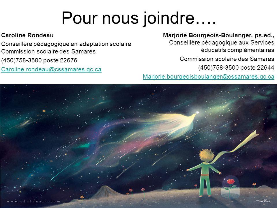 Pour nous joindre…. Caroline Rondeau