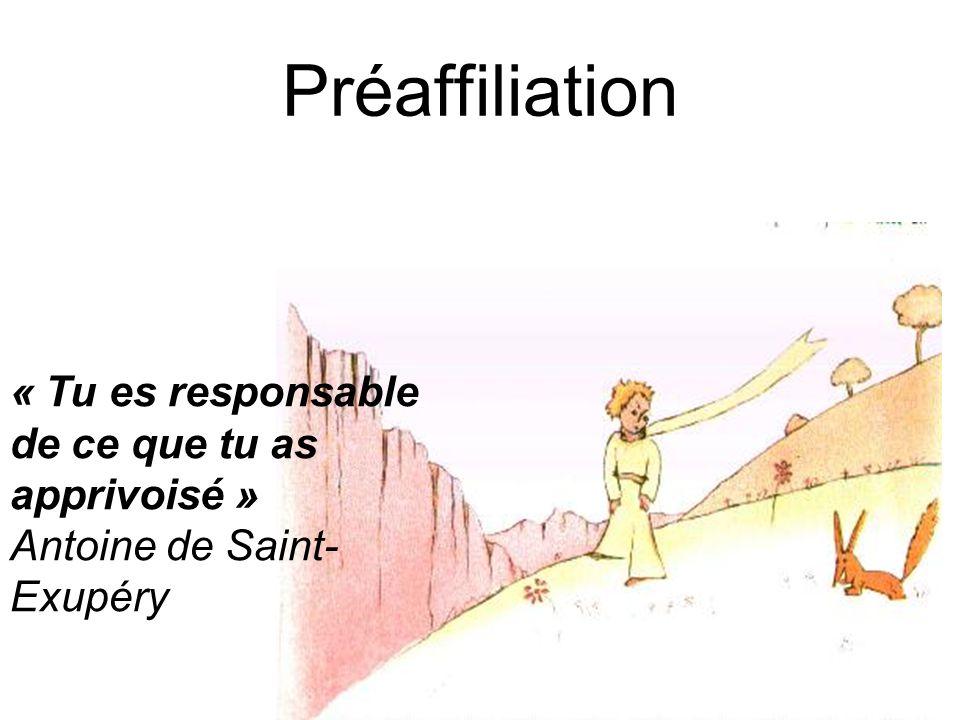 Préaffiliation « Tu es responsable de ce que tu as apprivoisé »
