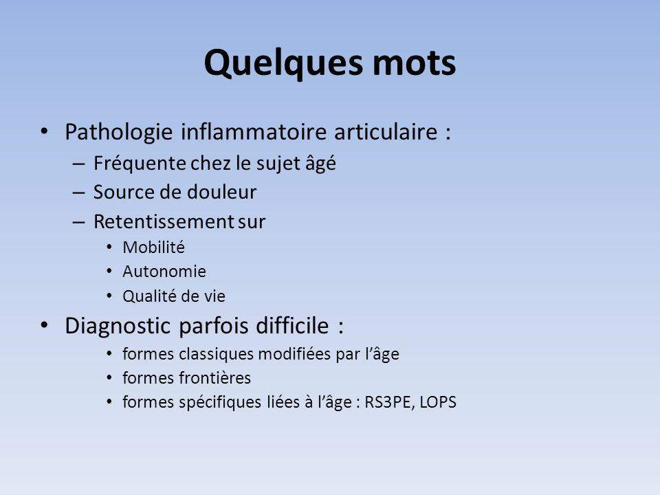 Quelques mots Pathologie inflammatoire articulaire :