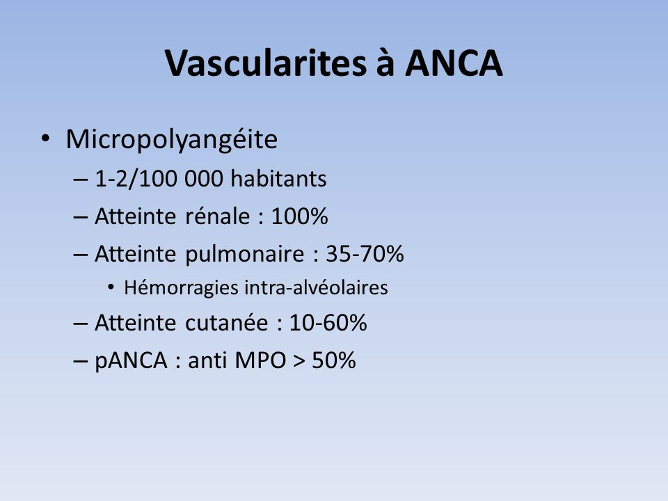 Vascularites à ANCA Micropolyangéite 1-2/100 000 habitants