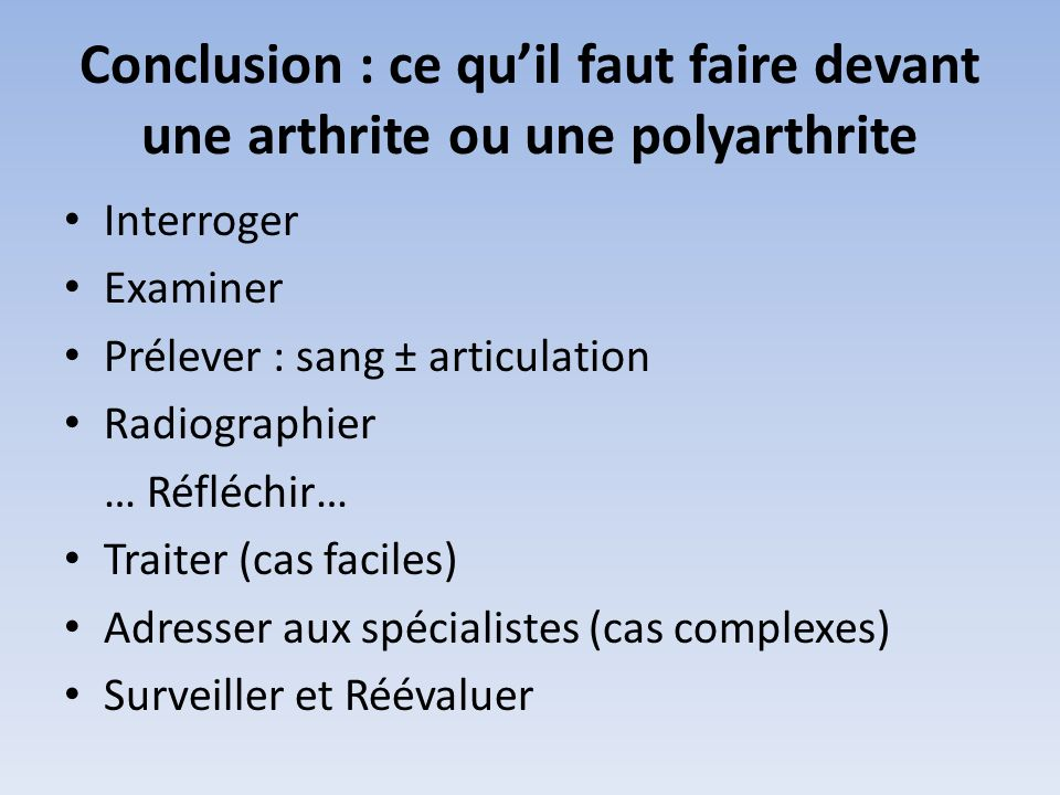 Conclusion : ce qu'il faut faire devant une arthrite ou une polyarthrite