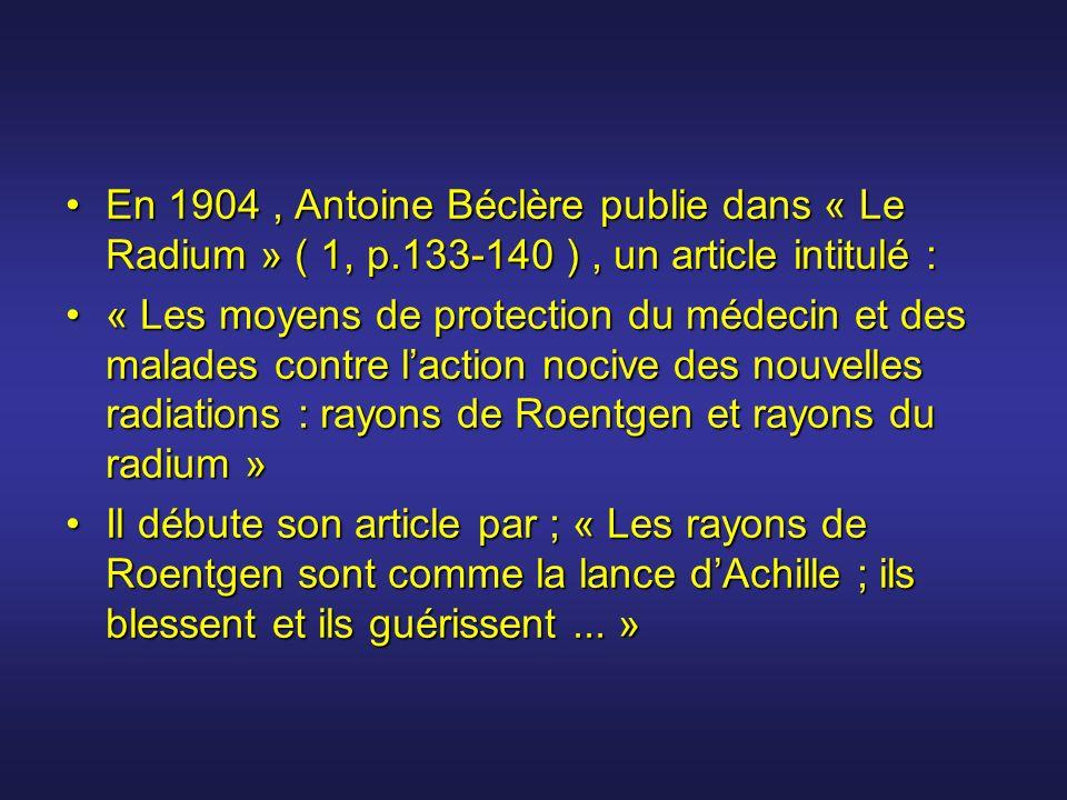 En 1904 , Antoine Béclère publie dans « Le Radium » ( 1, p