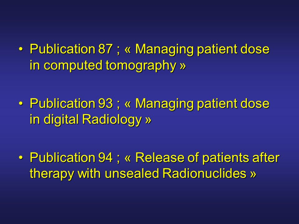 Publication 87 ; « Managing patient dose in computed tomography »