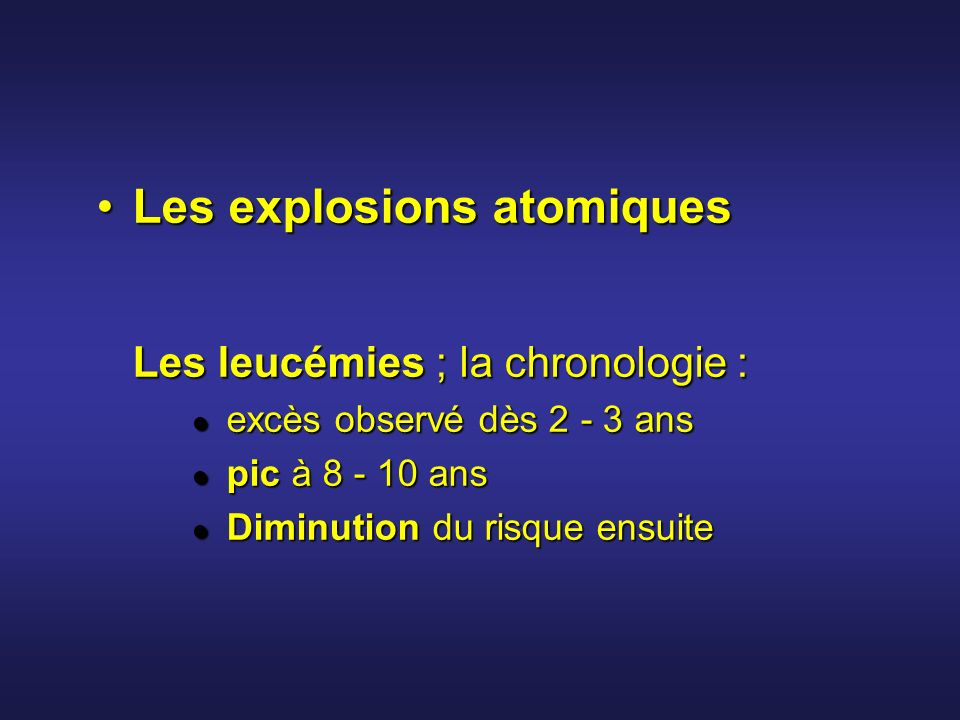 Les explosions atomiques Les leucémies ; la chronologie :