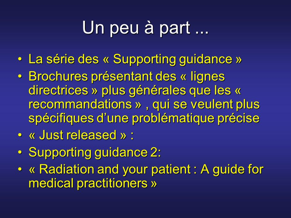 Un peu à part ... La série des « Supporting guidance »