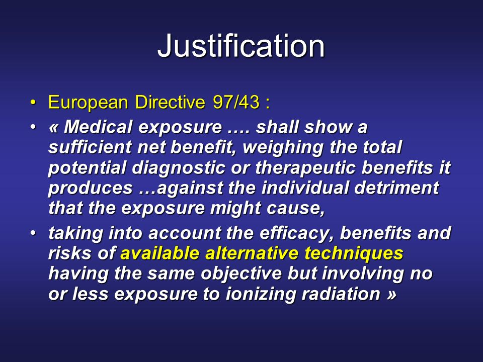 Justification European Directive 97/43 :