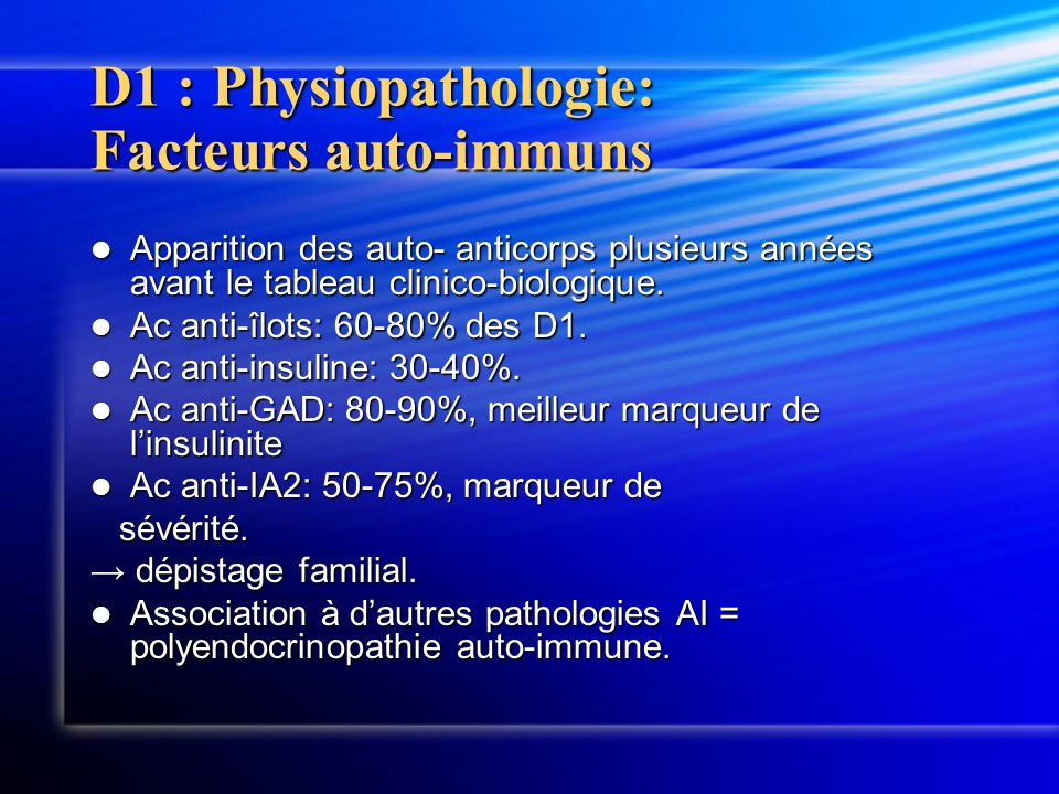 D1 : Physiopathologie: Facteurs auto-immuns
