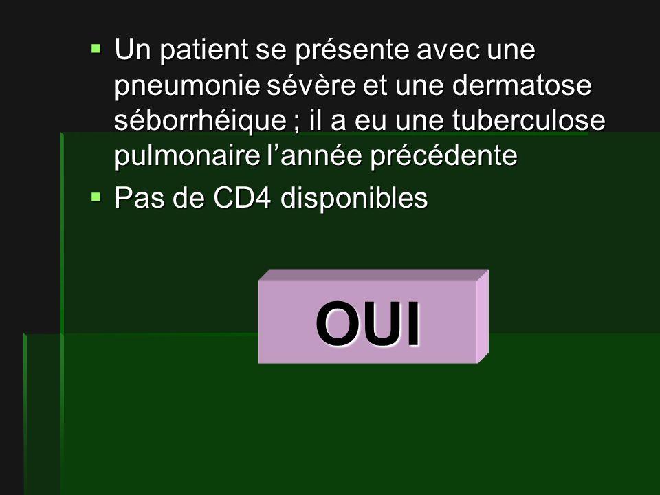 Un patient se présente avec une pneumonie sévère et une dermatose séborrhéique ; il a eu une tuberculose pulmonaire l'année précédente
