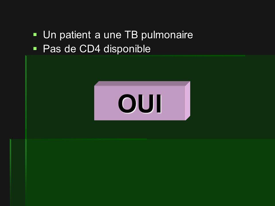 Un patient a une TB pulmonaire